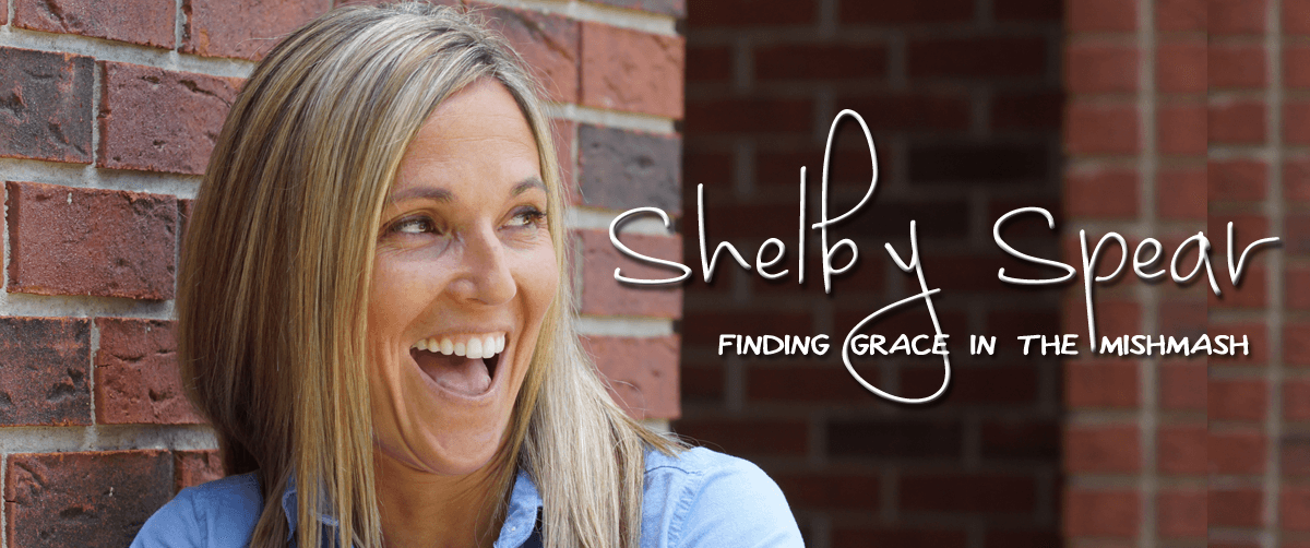 Shelby Spear | helping moms find Grace in the mishmash